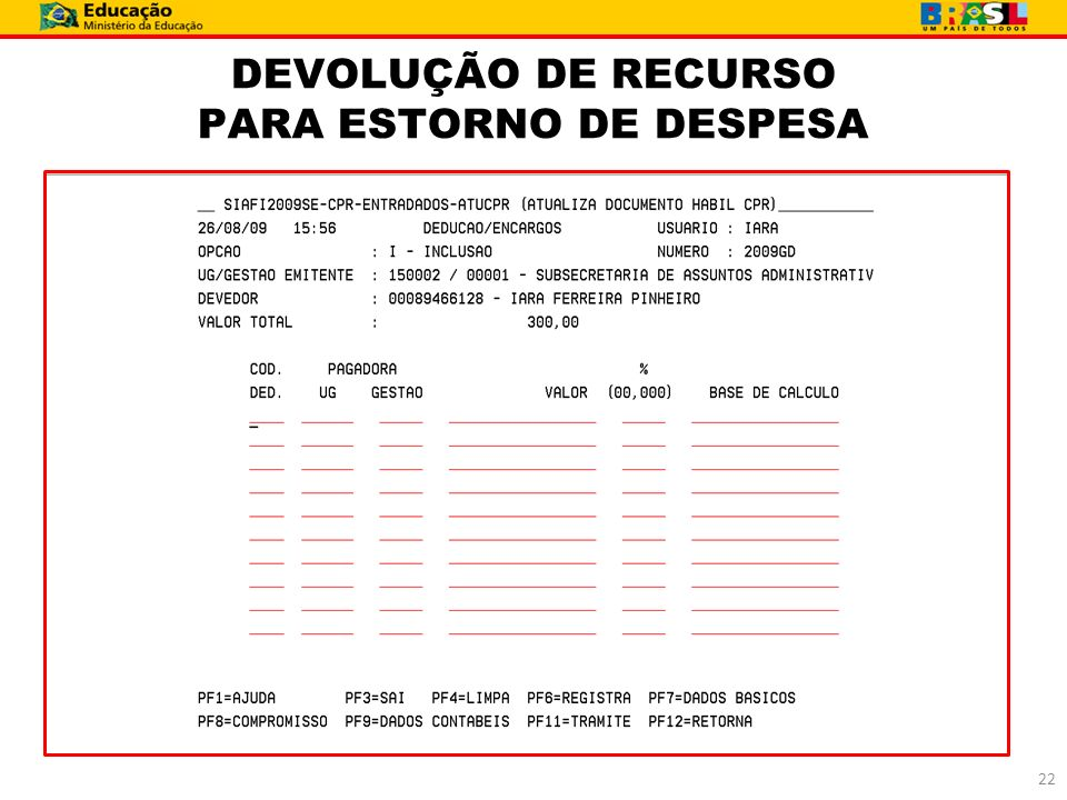 DEVOLUÇÃO DE RECURSO PARA ESTORNO DE DESPESA 22