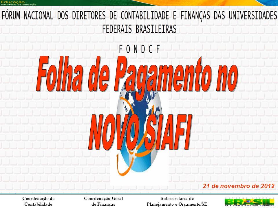 Coordenação de Contabilidade Coordenação-Geral de Finanças Subsecretaria de Planejamento e Orçamento/SE 21 de novembro de 2012