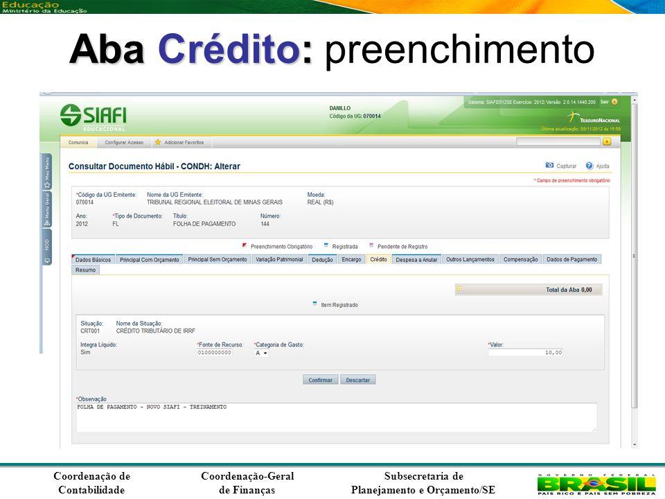 Coordenação de Contabilidade Coordenação-Geral de Finanças Subsecretaria de Planejamento e Orçamento/SE Aba Crédito: Aba Crédito: preenchimento