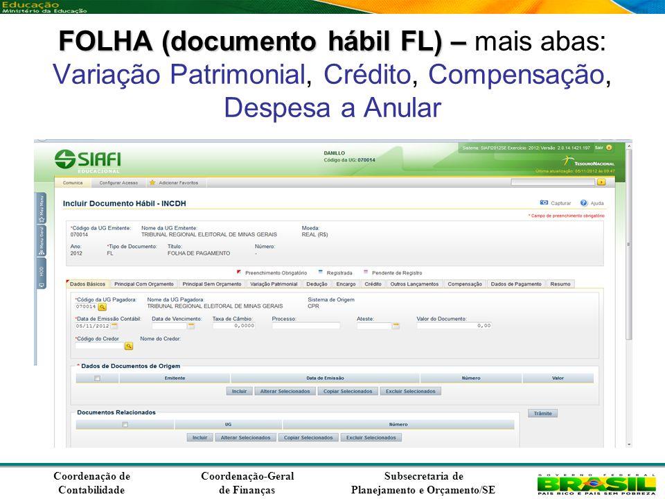 Coordenação de Contabilidade Coordenação-Geral de Finanças Subsecretaria de Planejamento e Orçamento/SE FOLHA (documento hábil FL) – FOLHA (documento hábil FL) – mais abas: Variação Patrimonial, Crédito, Compensação, Despesa a Anular