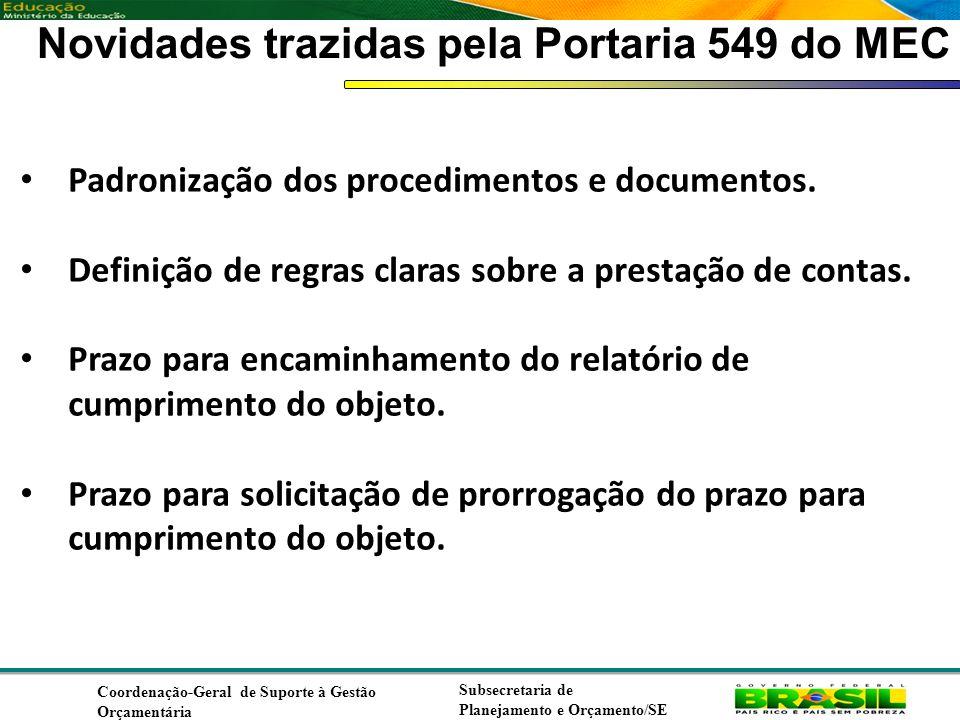 Coordenação de Contabilidade Coordenação-Geral de Finanças Subsecretaria de Planejamento e Orçamento/SE Novidades trazidas pela Portaria 549 do MEC Padronização dos procedimentos e documentos.