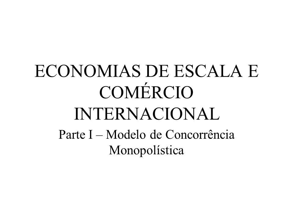 Economias de escala Economias de escala significam que com produção maior, os custos são menores.