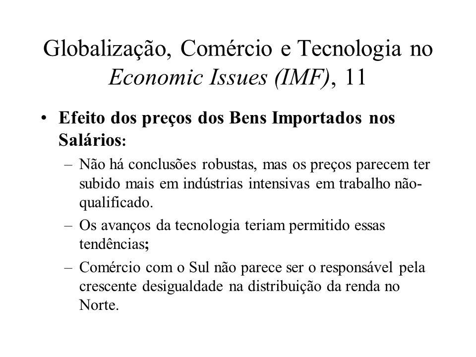 Globalização, Comércio e Tecnologia no Economic Issues (IMF), 11 Efeito dos preços dos Bens Importados nos Salários : –Não há conclusões robustas, mas