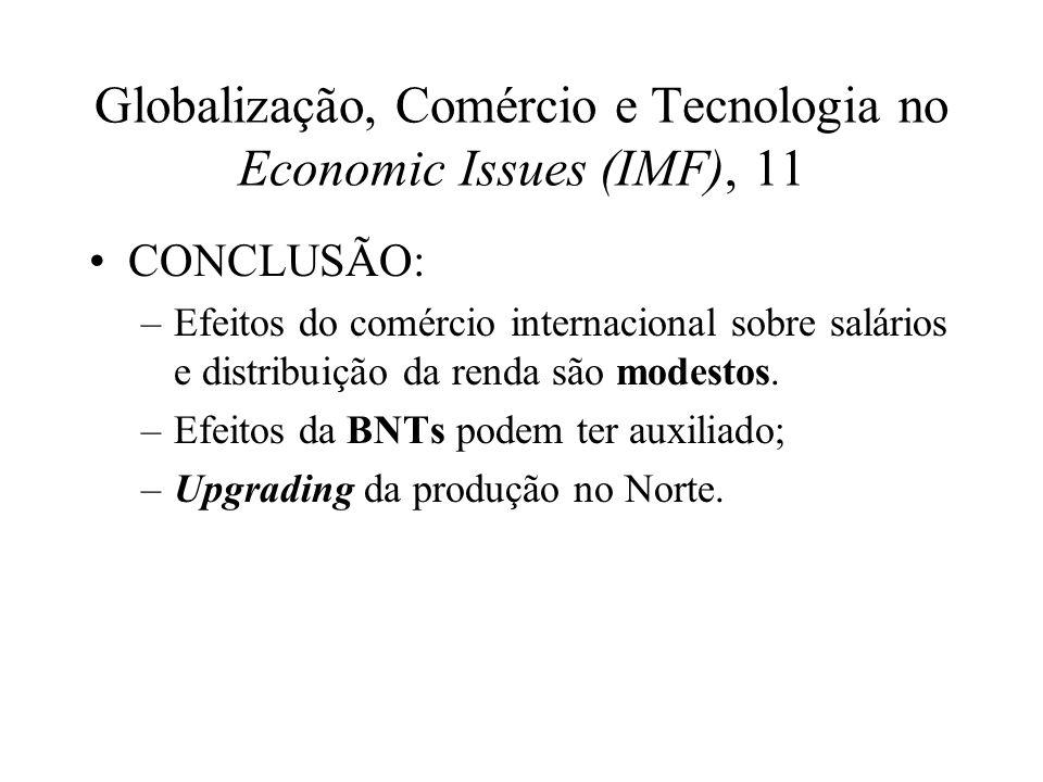 Globalização, Comércio e Tecnologia no Economic Issues (IMF), 11 CONCLUSÃO: –Efeitos do comércio internacional sobre salários e distribuição da renda