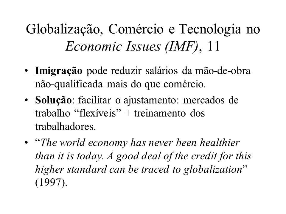 Globalização, Comércio e Tecnologia no Economic Issues (IMF), 11 Imigração pode reduzir salários da mão-de-obra não-qualificada mais do que comércio.
