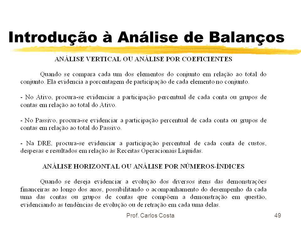 Prof. Carlos Costa49 Introdução à Análise de Balanços