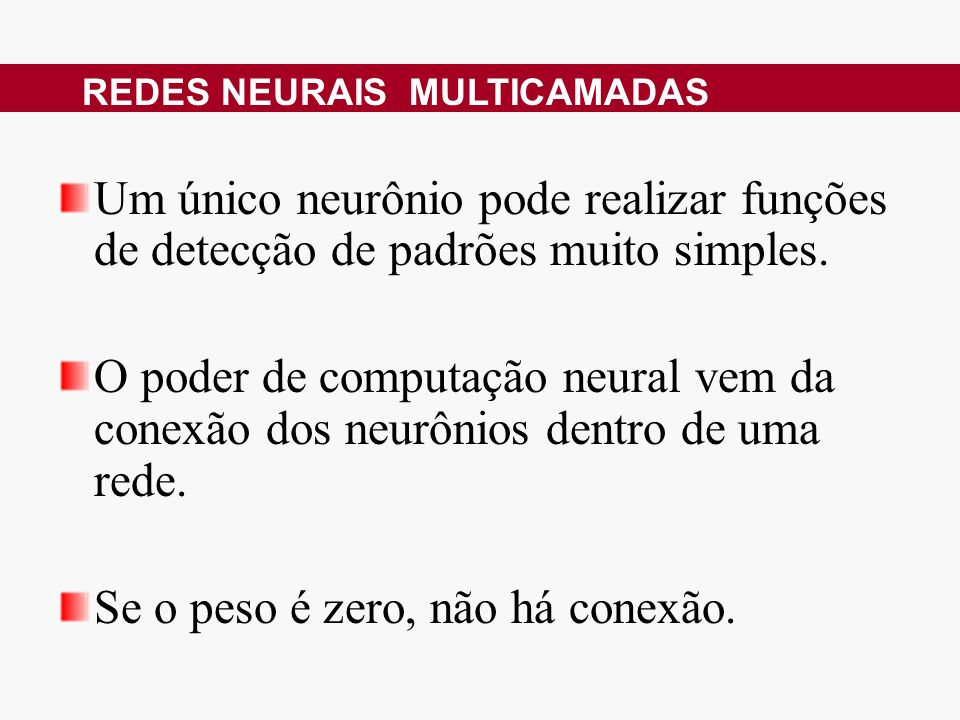 Um único neurônio pode realizar funções de detecção de padrões muito simples.