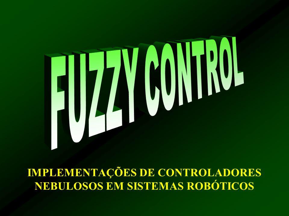 IMPLEMENTAÇÕES DE CONTROLADORES NEBULOSOS EM SISTEMAS ROBÓTICOS
