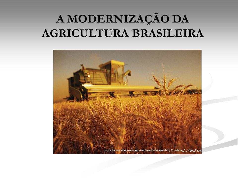 A MODERNIZAÇÃO DA AGRICULTURA BRASILEIRA http://www.siliconsensing.com/media/image/0/8/Combine_1_large_1.jpg