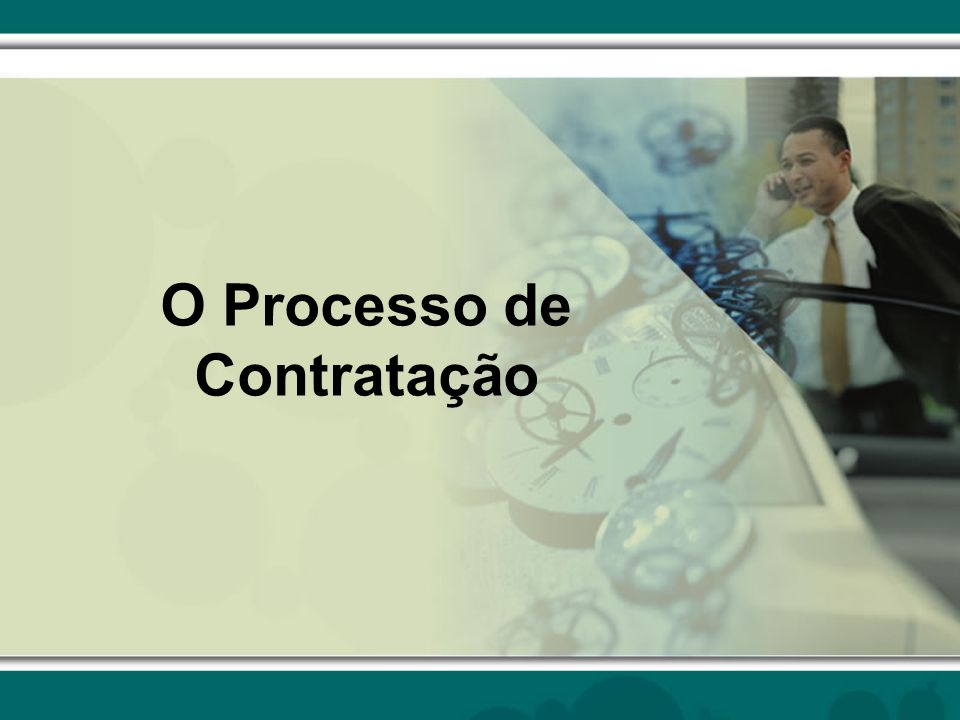 O Processo de Contratação