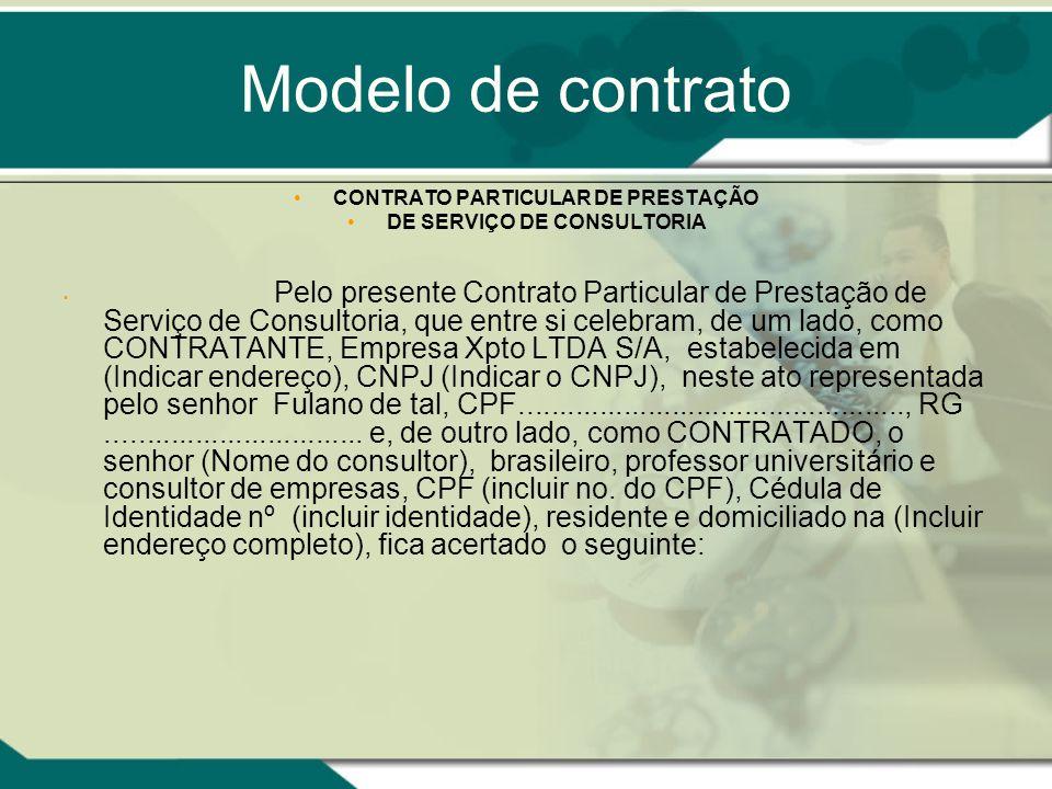 Modelo de contrato CONTRATO PARTICULAR DE PRESTAÇÃO DE SERVIÇO DE CONSULTORIA Pelo presente Contrato Particular de Prestação de Serviço de Consultoria