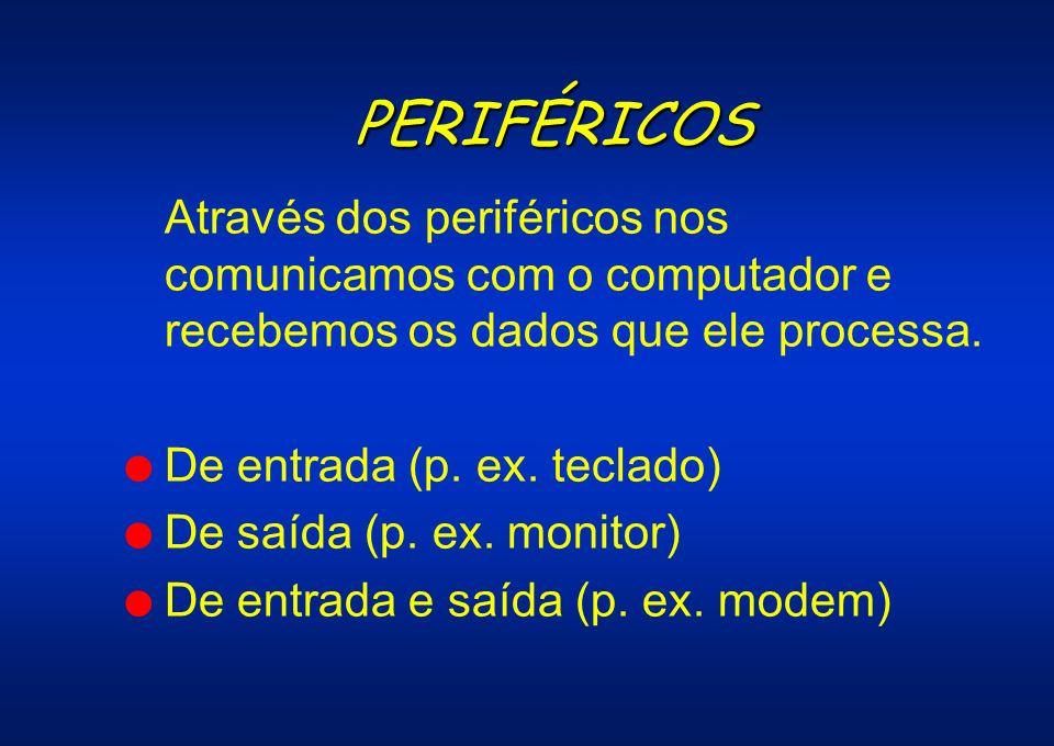 PERIFÉRICOS Através dos periféricos nos comunicamos com o computador e recebemos os dados que ele processa. l De entrada (p. ex. teclado) l De saída (