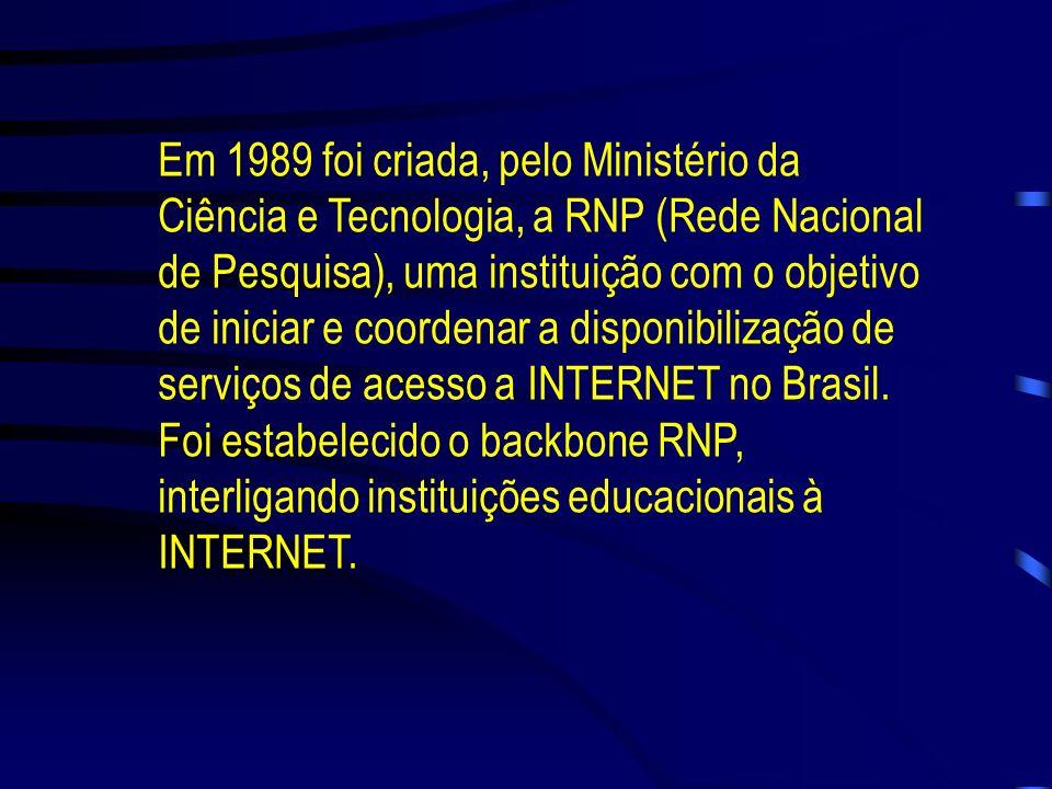 A INTERNET chegou ao Brasil em 1988 por iniciativa das comunidades acadêmicas de São Paulo através da FAPESP e do Rio de Janeiro pela UFRJ e pelo LNCC