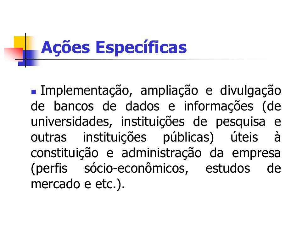 Implementação, ampliação e divulgação de bancos de dados e informações (de universidades, instituições de pesquisa e outras instituições públicas) úte