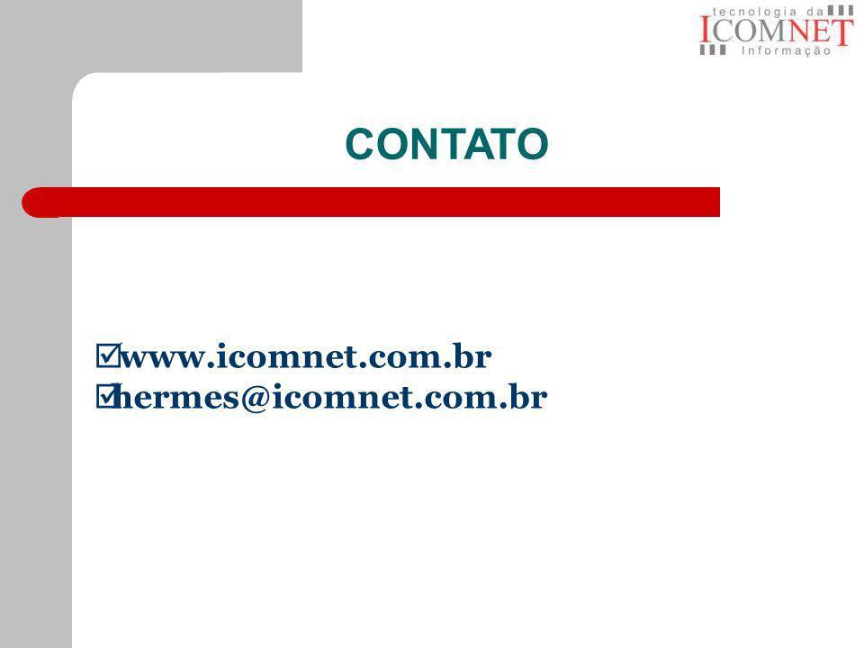 www.icomnet.com.br hermes@icomnet.com.br CONTATO