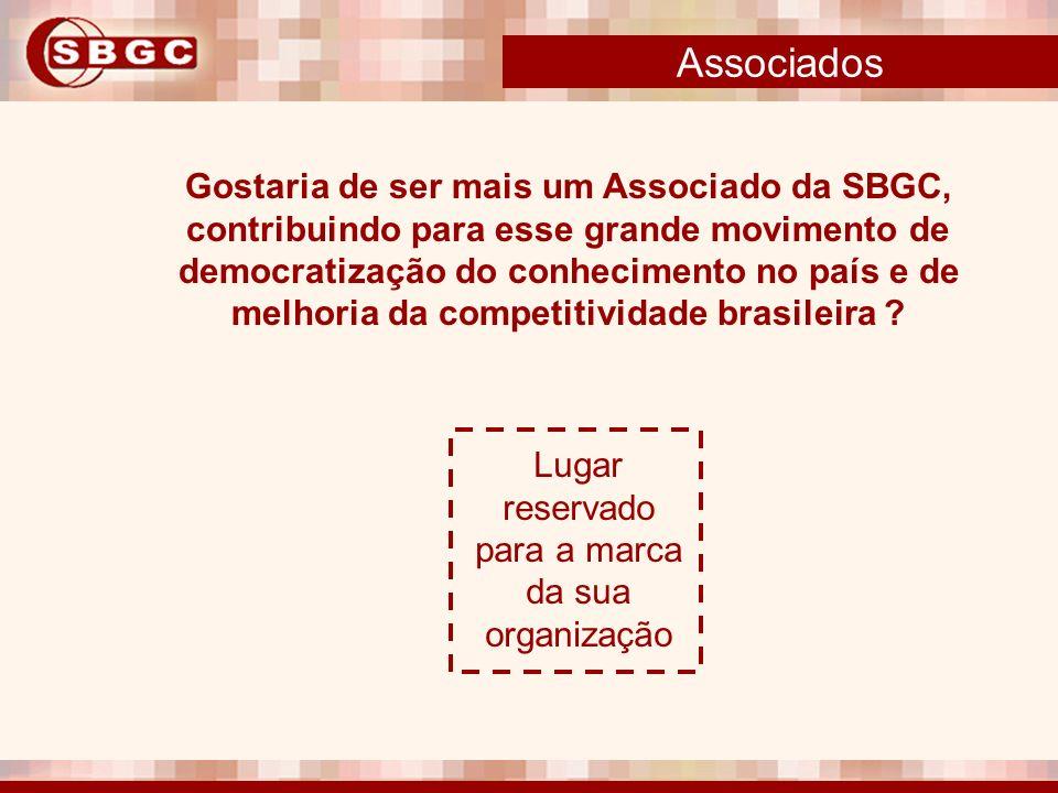 Associados Lugar reservado para a marca da sua organização Gostaria de ser mais um Associado da SBGC, contribuindo para esse grande movimento de democ