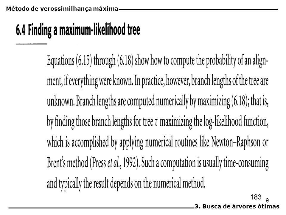 9 183 Método de verossimilhança máxima 3. Busca de árvores ótimas