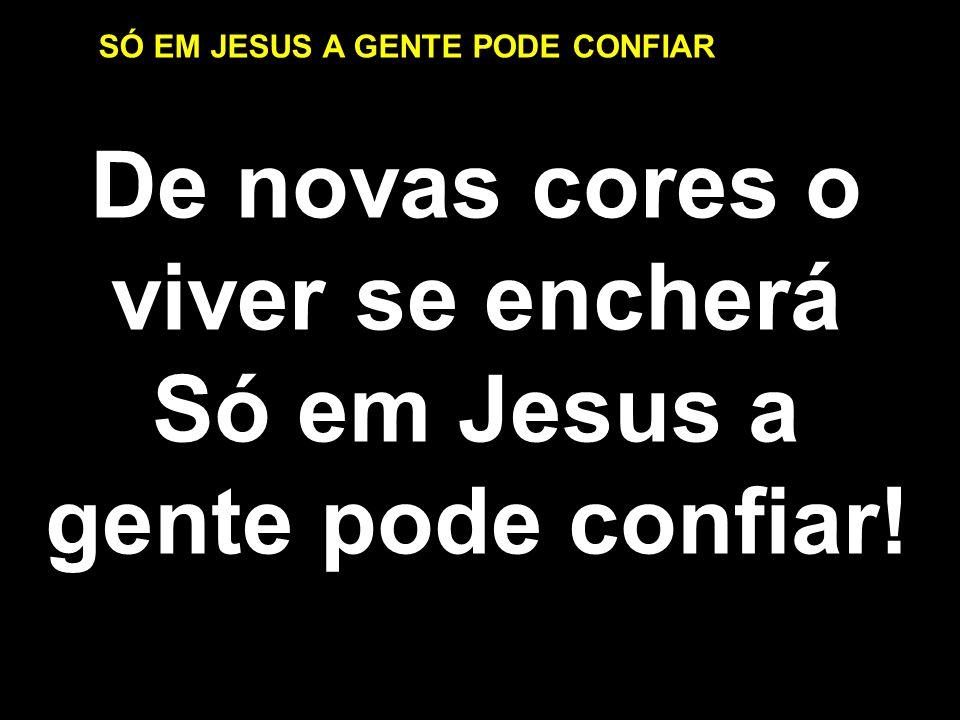 SÓ EM JESUS A GENTE PODE CONFIAR A bíblia lendo, eu vou aprender, Que com Jesus eu posso vencer.