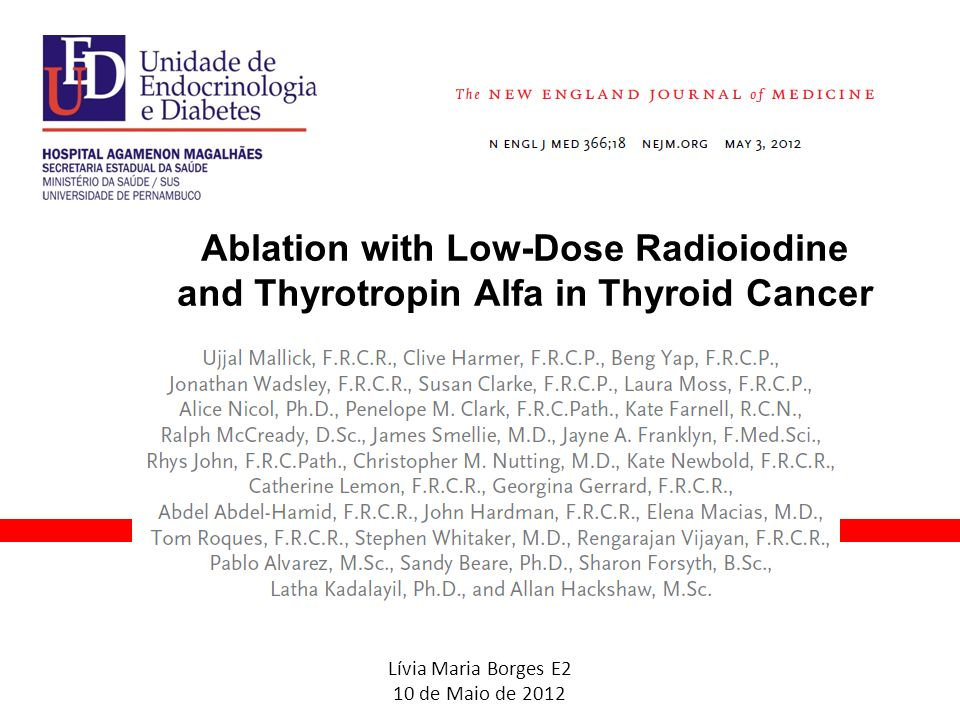 Lívia Maria Borges E2 10 de Maio de 2012 Ablation with Low-Dose Radioiodine and Thyrotropin Alfa in Thyroid Cancer