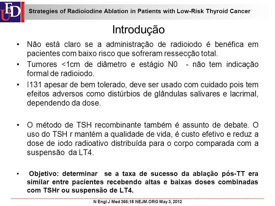 ________________________________________________________________________________________________________________________ N Engl J Med 366;18 NEJM.ORG May 3, 2012 Métodos Strategies of Radioiodine Ablation in Patients with Low-Risk Thyroid Cancer