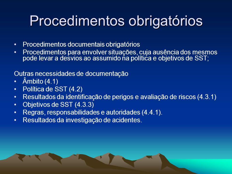 Procedimentos obrigatórios Procedimentos documentais obrigatórios Procedimentos para envolver situações, cuja ausência dos mesmos pode levar a desvios