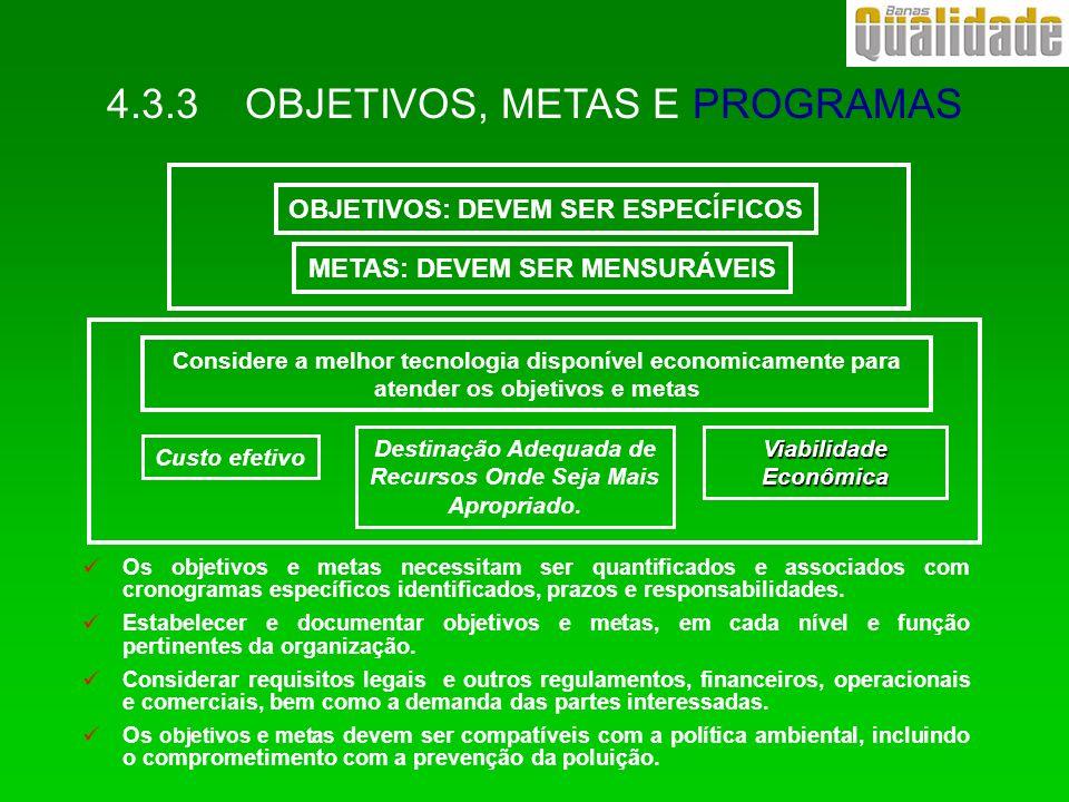 Os objetivos e metas necessitam ser quantificados e associados com cronogramas específicos identificados, prazos e responsabilidades. Estabelecer e do
