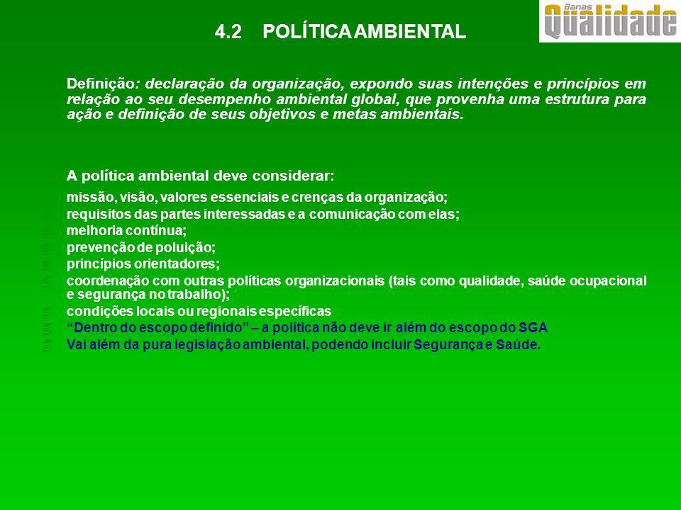 4A política ambiental deve ser a força motriz para o sistema completo de gestão ambiental a qual assegura que o desempenho ambiental da organização está comprometido com a melhoria contínua.