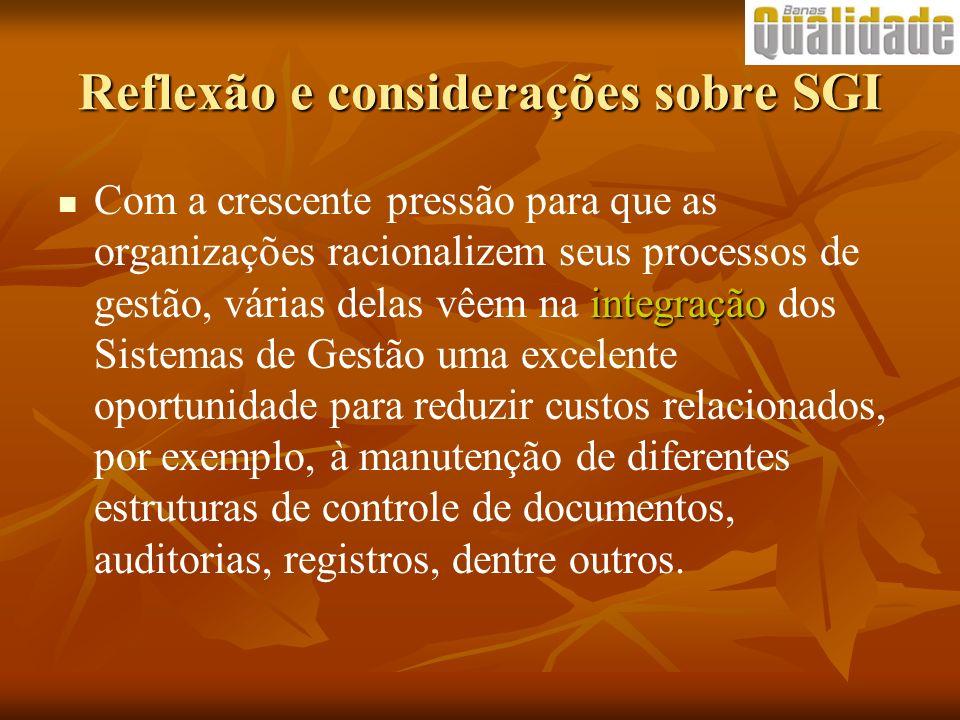 Reflexão e considerações sobre SGI integração Com a crescente pressão para que as organizações racionalizem seus processos de gestão, várias delas vêe