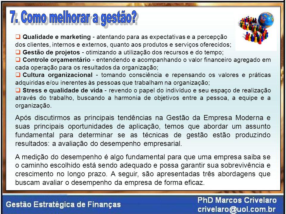 Qualidade e marketing - atentando para as expectativas e a percepção dos clientes, internos e externos, quanto aos produtos e serviços oferecidos; Ges