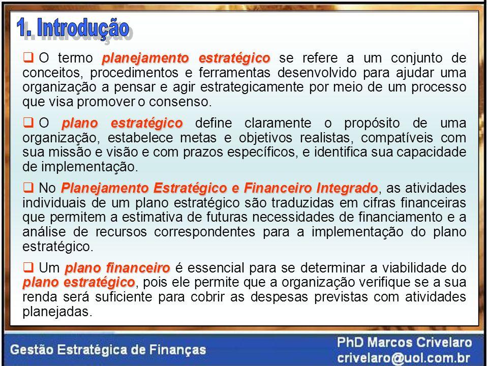 planejamento estratégico O termo planejamento estratégico se refere a um conjunto de conceitos, procedimentos e ferramentas desenvolvido para ajudar uma organização a pensar e agir estrategicamente por meio de um processo que visa promover o consenso.