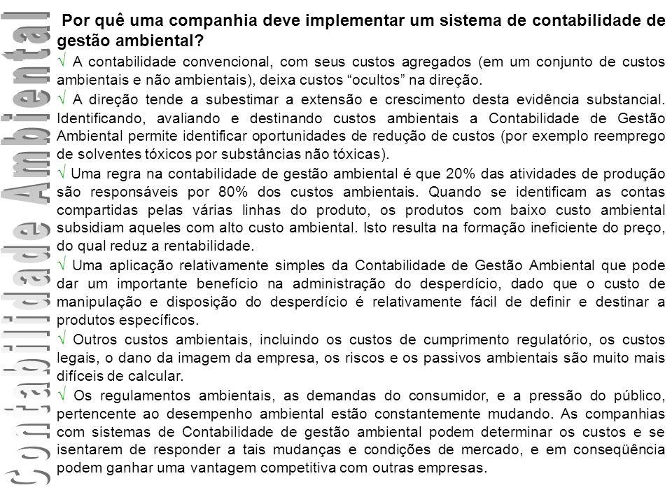 Por quê uma companhia deve implementar um sistema de contabilidade de gestão ambiental? A contabilidade convencional, com seus custos agregados (em um