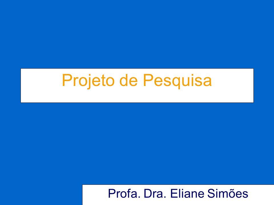 Projeto de Pesquisa Profa. Dra. Eliane Simões