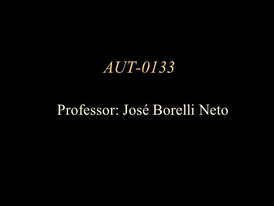 AUT-0133 Professor: José Borelli Neto
