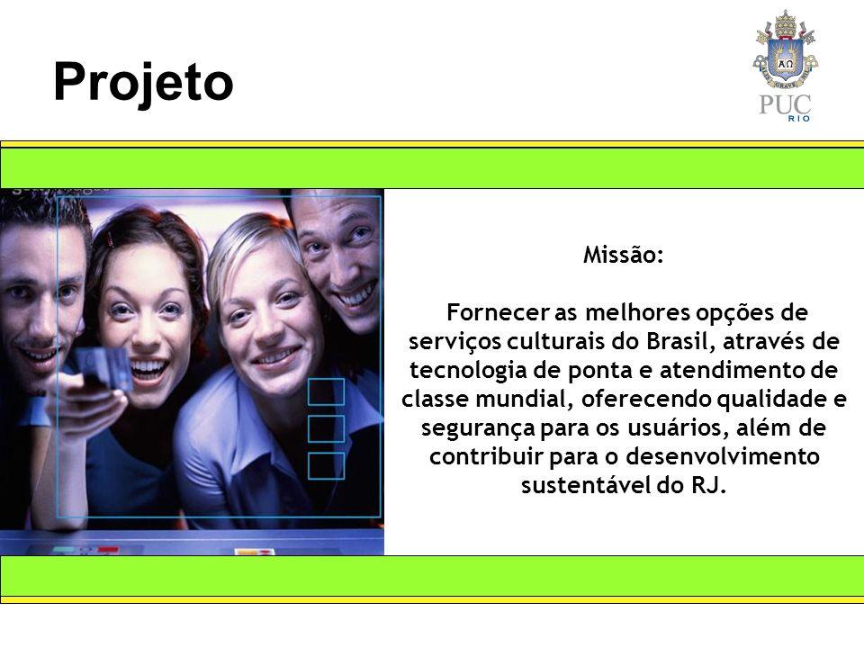 Missão: Fornecer as melhores opções de serviços culturais do Brasil, através de tecnologia de ponta e atendimento de classe mundial, oferecendo qualidade e segurança para os usuários, além de contribuir para o desenvolvimento sustentável do RJ.