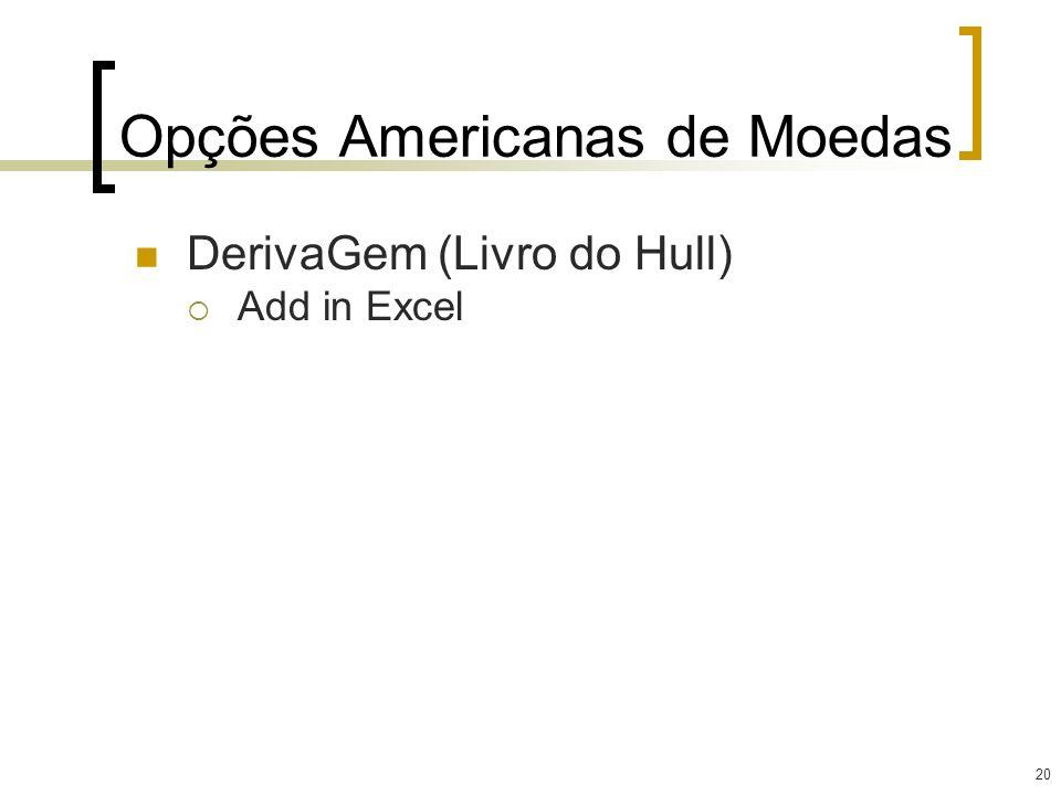 20 Opções Americanas de Moedas DerivaGem (Livro do Hull) Add in Excel