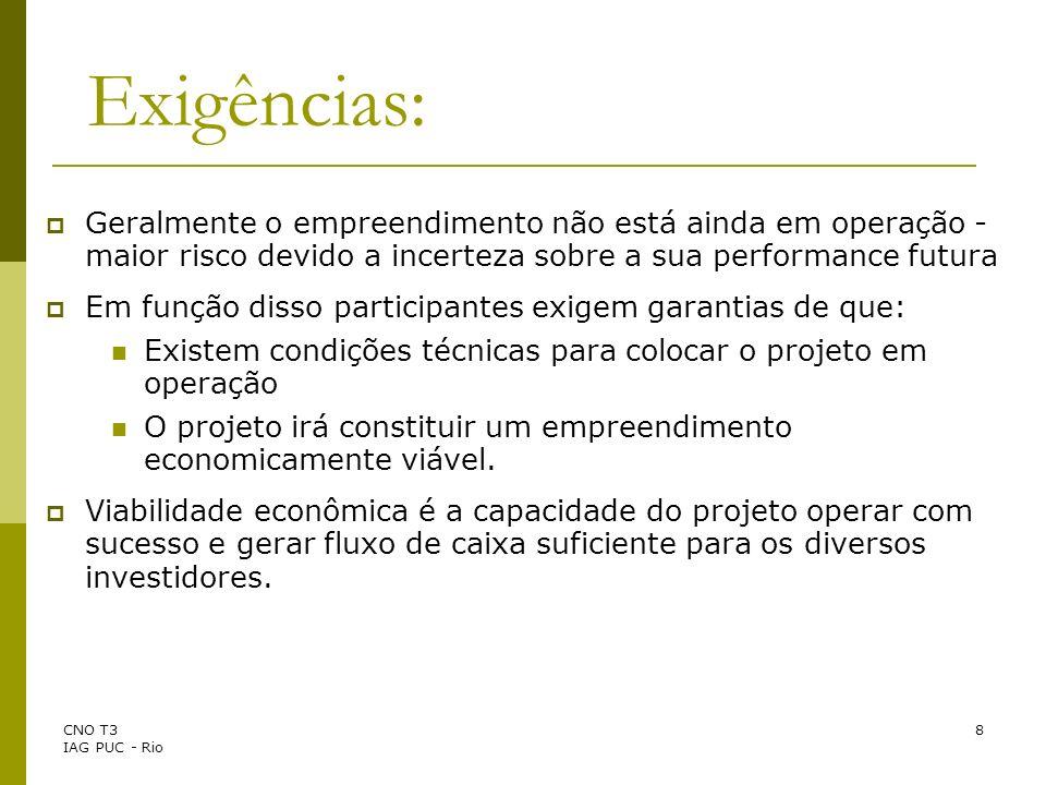 CNO T3 IAG PUC - Rio 9 Adequação: Os candidatos ideais a project finance são os projetos que: Sejam capazes de funcionar como unidades econômicas independentes.