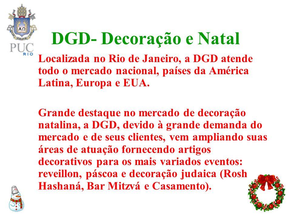DGD- Decoração e Natal Localizada no Rio de Janeiro, a DGD atende todo o mercado nacional, países da América Latina, Europa e EUA. Grande destaque no