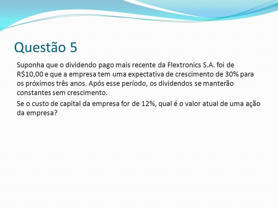 Questão 5 Suponha que o dividendo pago mais recente da Flextronics S.A.