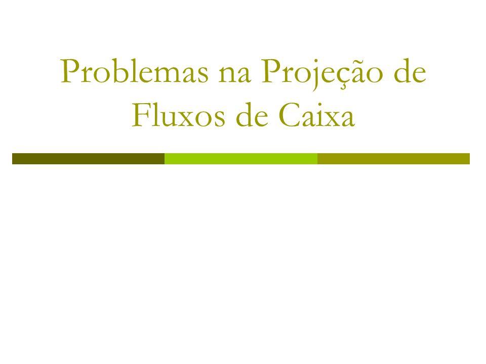 Problemas na Projeção de Fluxos de Caixa