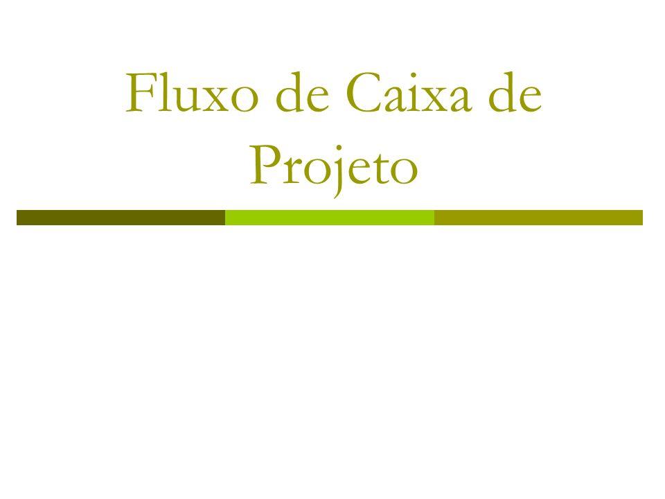 CNO T3 IAG PUC - Rio 10 Fluxo de Caixa Relevante Fluxo Incremental x Fluxo Total