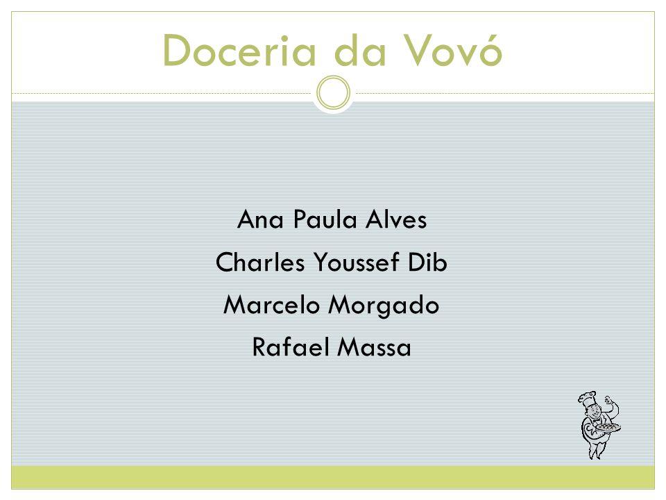 Doceria da Vovó Ana Paula Alves Charles Youssef Dib Marcelo Morgado Rafael Massa
