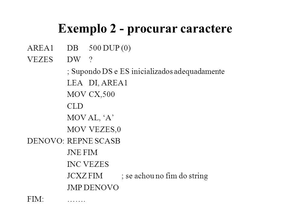 Exemplo 2 - procurar caractere AREA1DB500 DUP (0) VEZESDW.