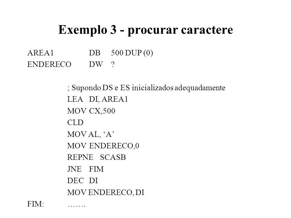 Exemplo 3 - procurar caractere AREA1DB500 DUP (0) ENDERECODW.