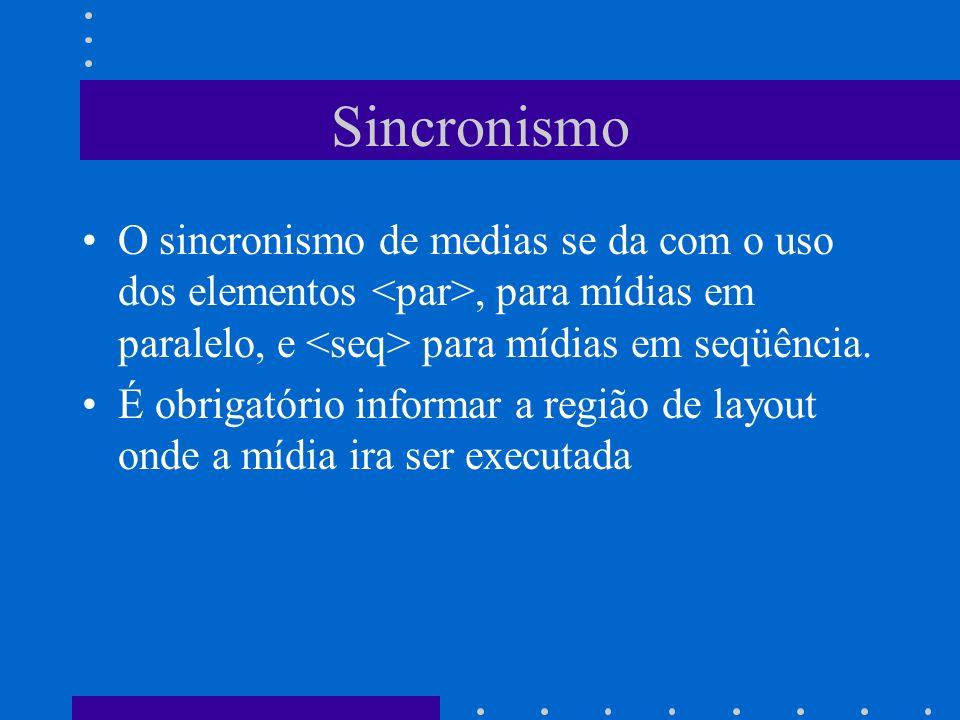 Sincronismo O sincronismo de medias se da com o uso dos elementos, para mídias em paralelo, e para mídias em seqüência.
