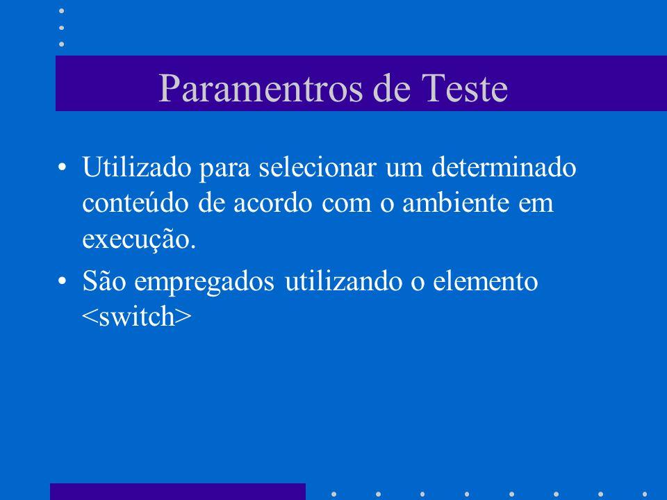 Paramentros de Teste Utilizado para selecionar um determinado conteúdo de acordo com o ambiente em execução.