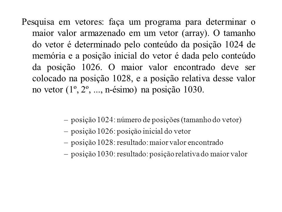 Pesquisa em vetores: faça um programa para determinar o maior valor armazenado em um vetor (array). O tamanho do vetor é determinado pelo conteúdo da