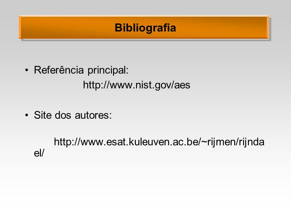 Bibliografia Referência principal: http://www.nist.gov/aes Site dos autores: http://www.esat.kuleuven.ac.be/~rijmen/rijnda el/