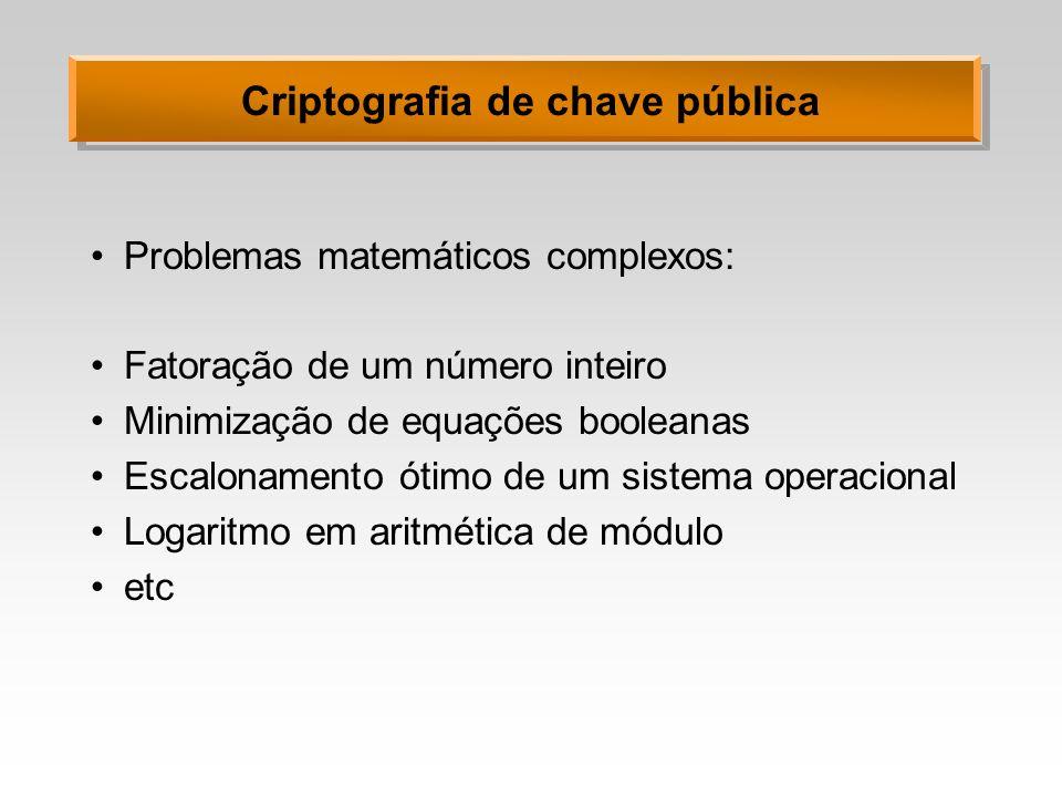Aritmética para RSA Cálculo de z = x b mod n –Exemplo: b = 21 (10101) –10101 = 1.2 4 +0.2 3 +1.2 2 +0.2 1 +1.2 0 –10101 = (((1.2 + 0).2 + 1).2 + 0).2 + 1 –x b = x (((1.2 + 0).2 + 1).2 + 0).2 + 1 –x b = (((x 2 ) 2.