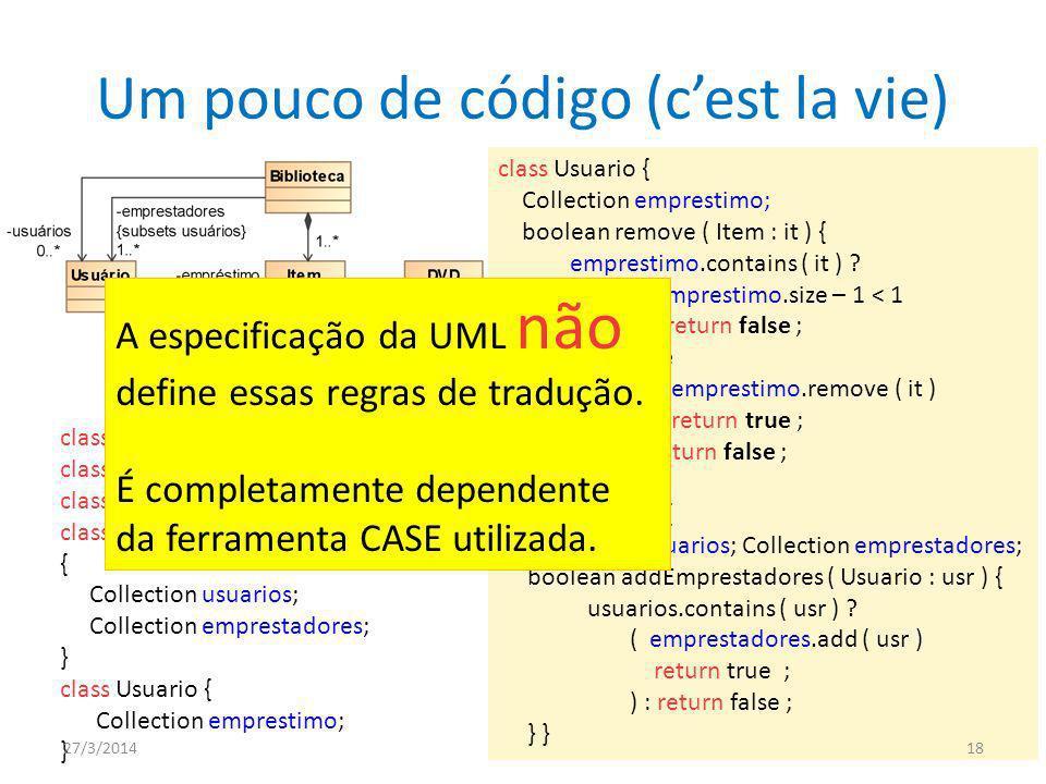 Um pouco de código (cest la vie) class Item { } class Livro extends Item {} class DVD extends Item {} class Biblioteca { Collection usuarios; Collecti